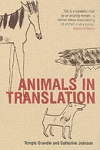 Animals in Translation : The Woman Who Thinks Like a Cow